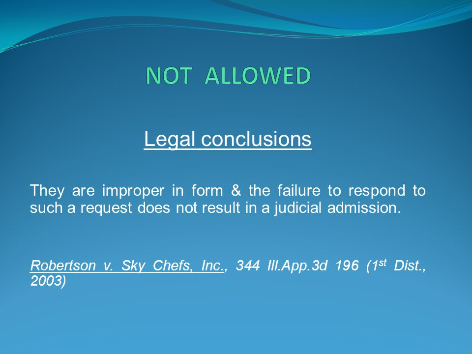 NOT ALLOWED Legal conclusions