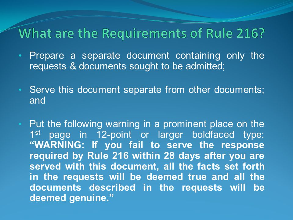 What are the Requirements of Rule 216