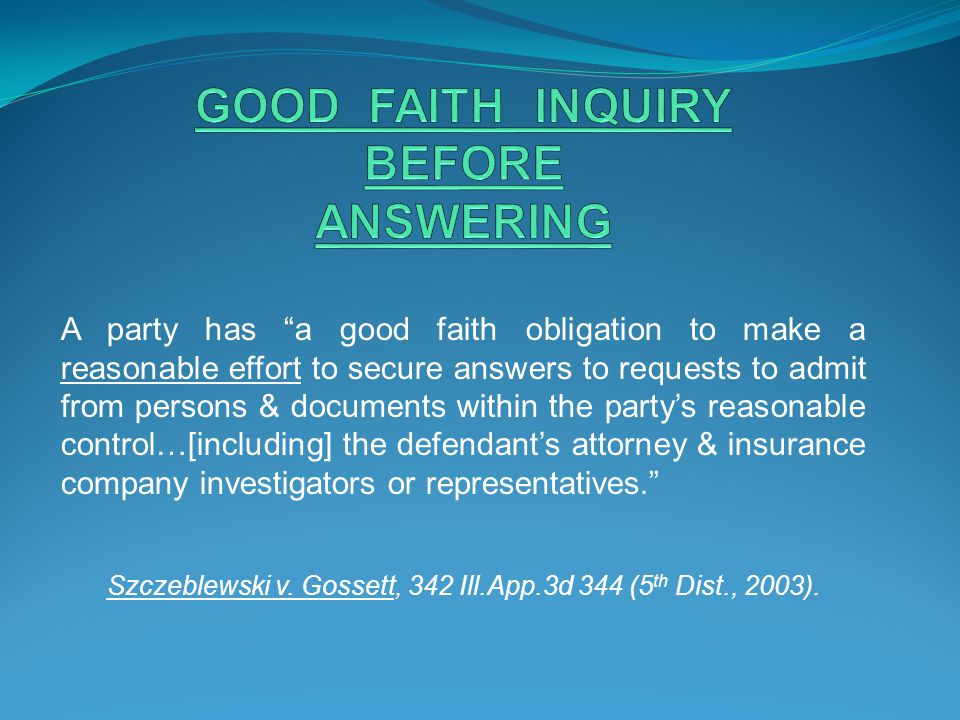 GOOD FAITH INQUIRY BEFORE ANSWERING