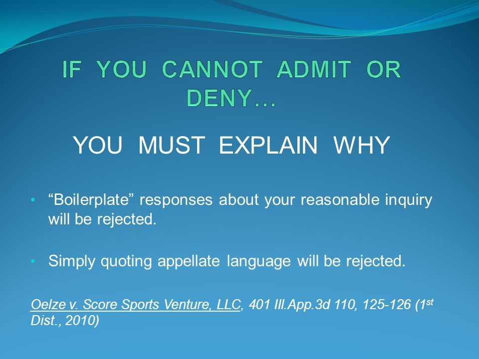 IF YOU CANNOT ADMIT OR DENY…