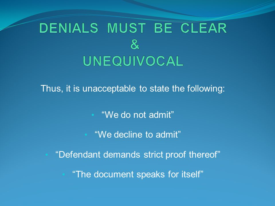 DENIALS MUST BE CLEAR & UNEQUIVOCAL