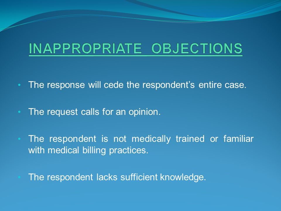 INAPPROPRIATE OBJECTIONS