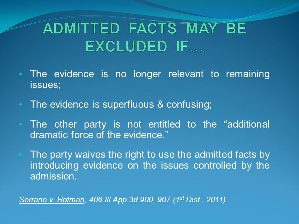 ADMITTED FACTS MAY BE EXCLUDED IF…