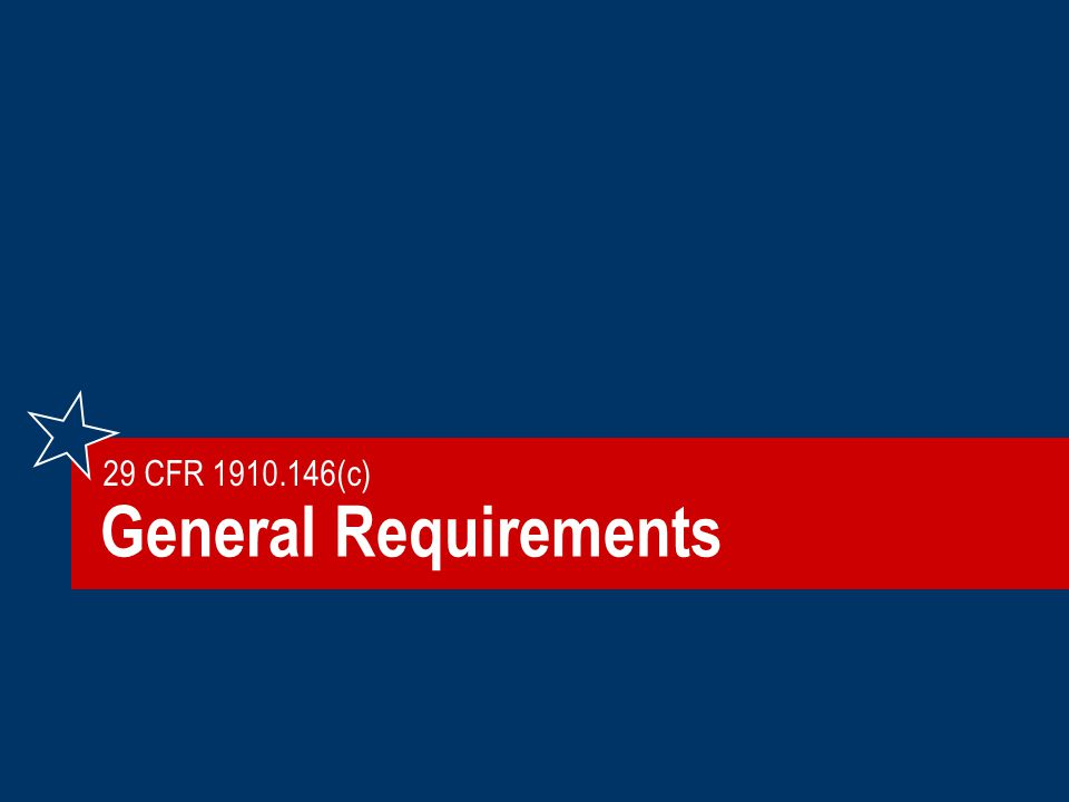 General Requirements 29 CFR 1910.146(c)