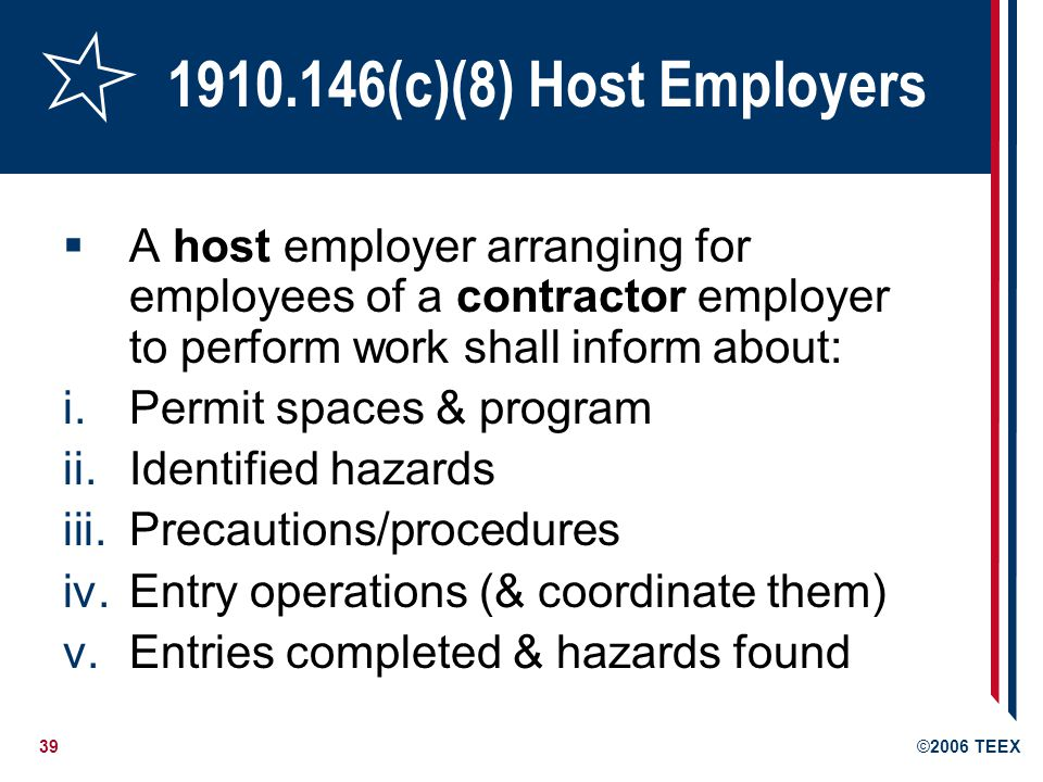 1910.146(c)(8) Host Employers A host employer arranging for employees of a contractor employer to perform work shall inform about: