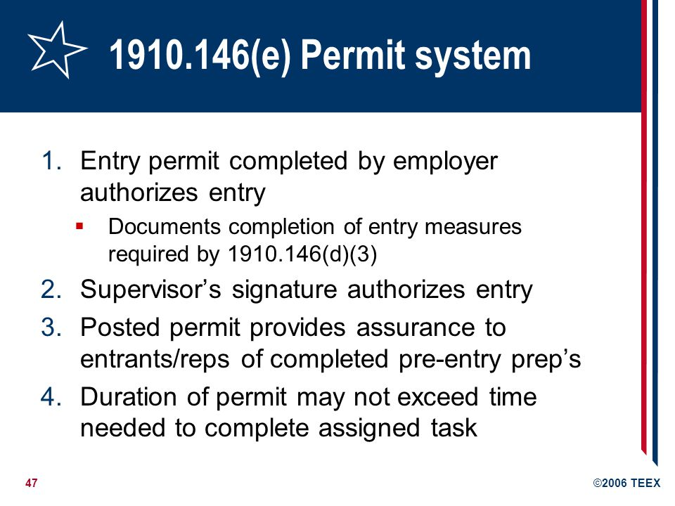 1910.146(e) Permit system Entry permit completed by employer authorizes entry. Documents completion of entry measures required by 1910.146(d)(3)