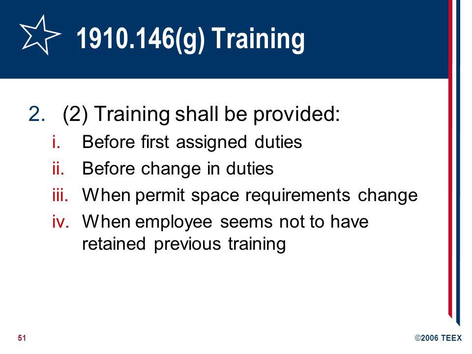 1910.146(g) Training (2) Training shall be provided: