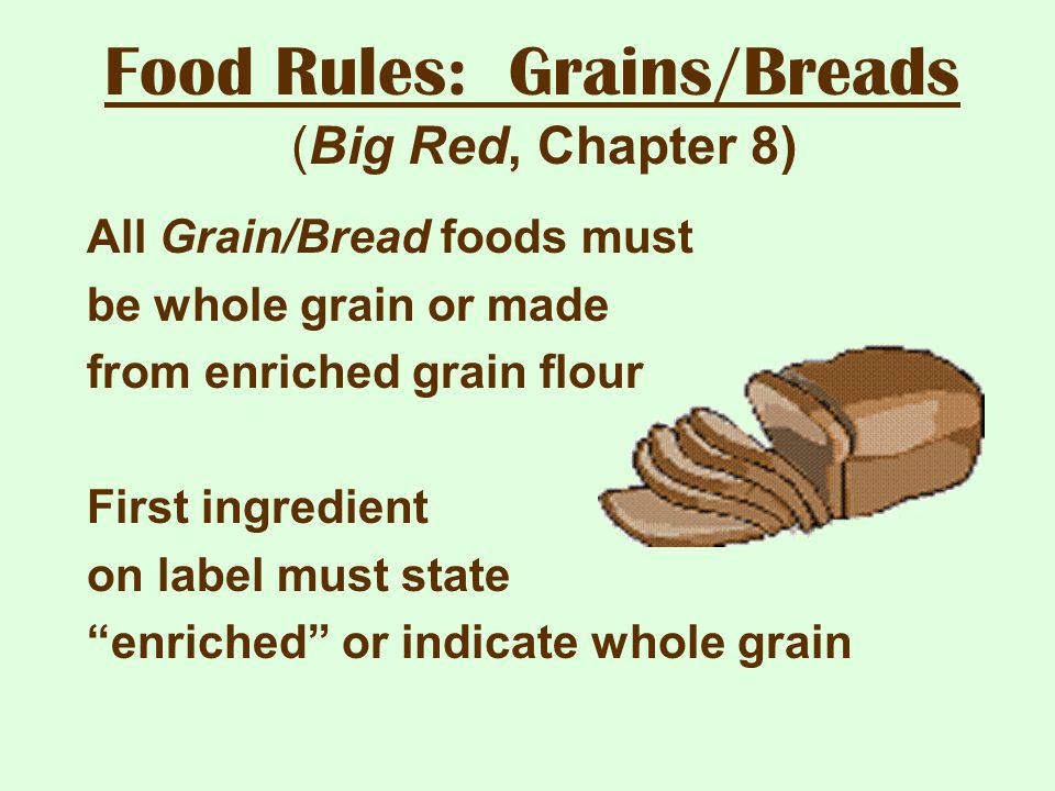 Food Rules: Grains/Breads (Big Red, Chapter 8)