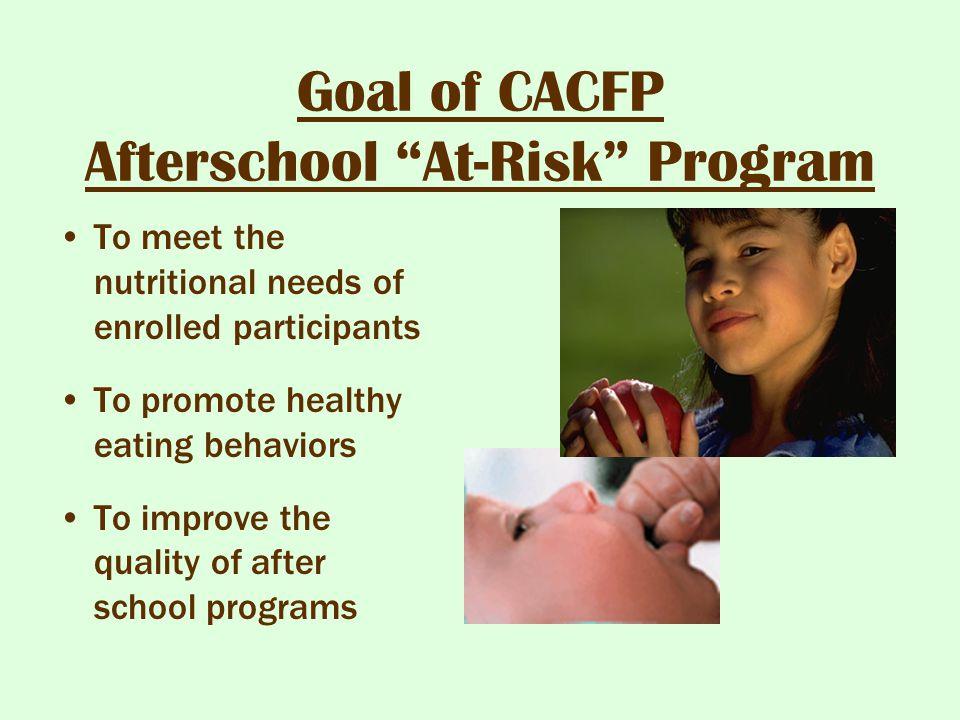Goal of CACFP Afterschool At-Risk Program