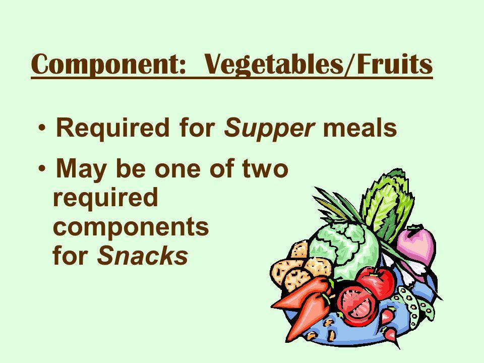 Component: Vegetables/Fruits