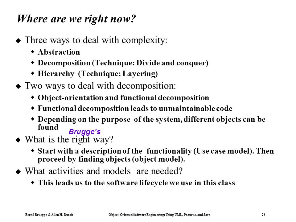 Where are we right now Three ways to deal with complexity: