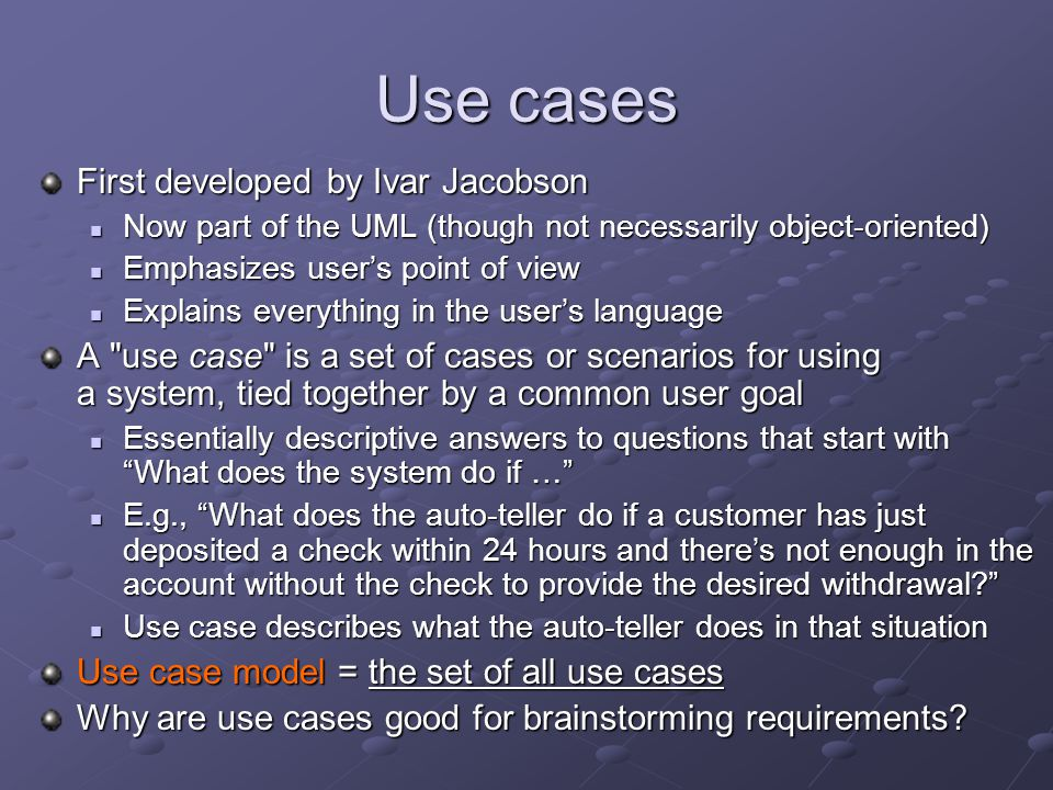 Use cases First developed by Ivar Jacobson