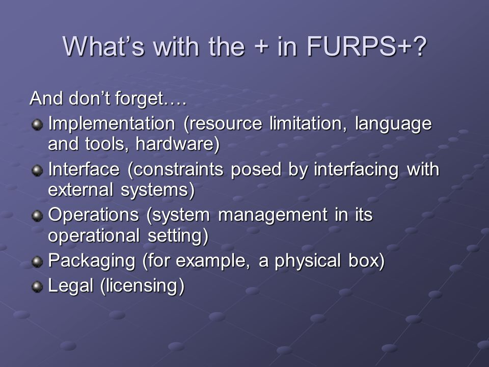 What's with the + in FURPS+