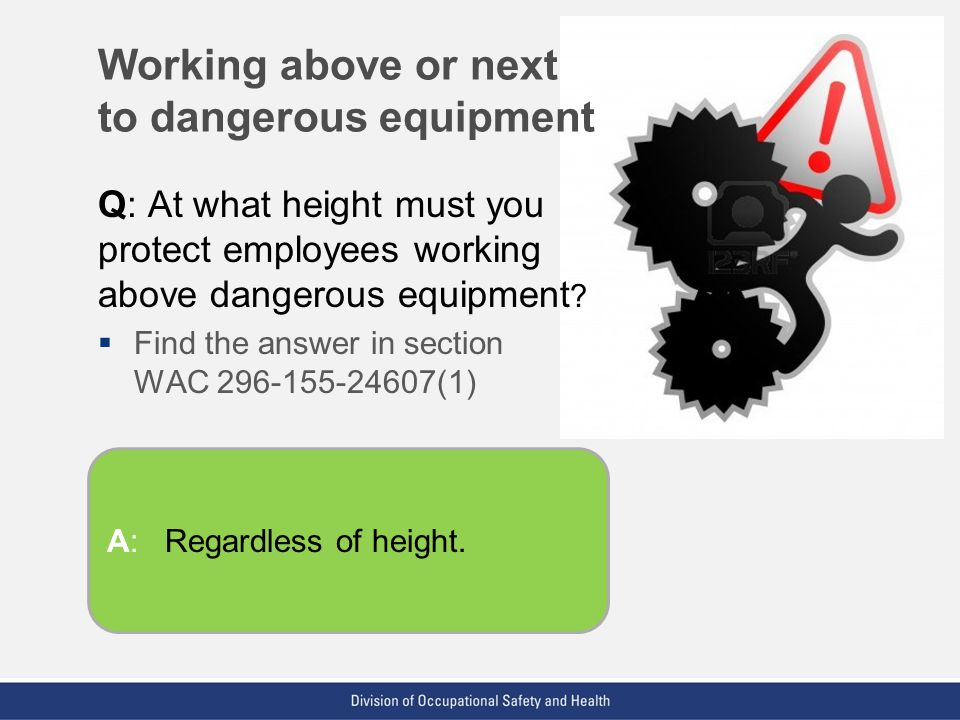 Working above or next to dangerous equipment