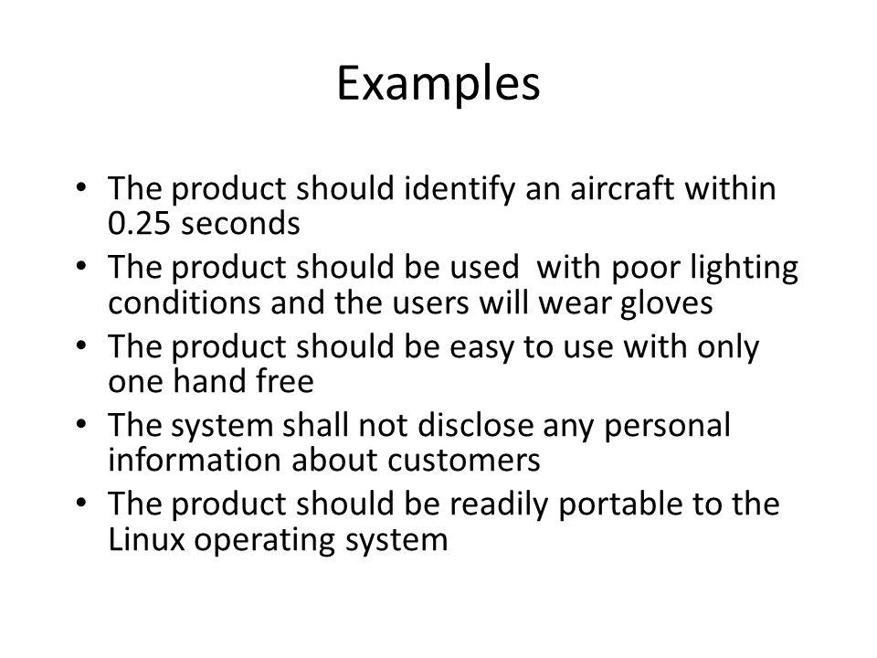 Examples The product should identify an aircraft within 0.25 seconds