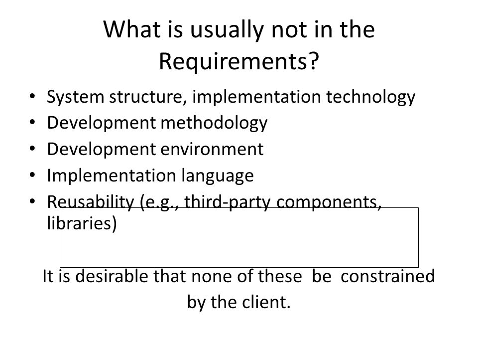 What is usually not in the Requirements