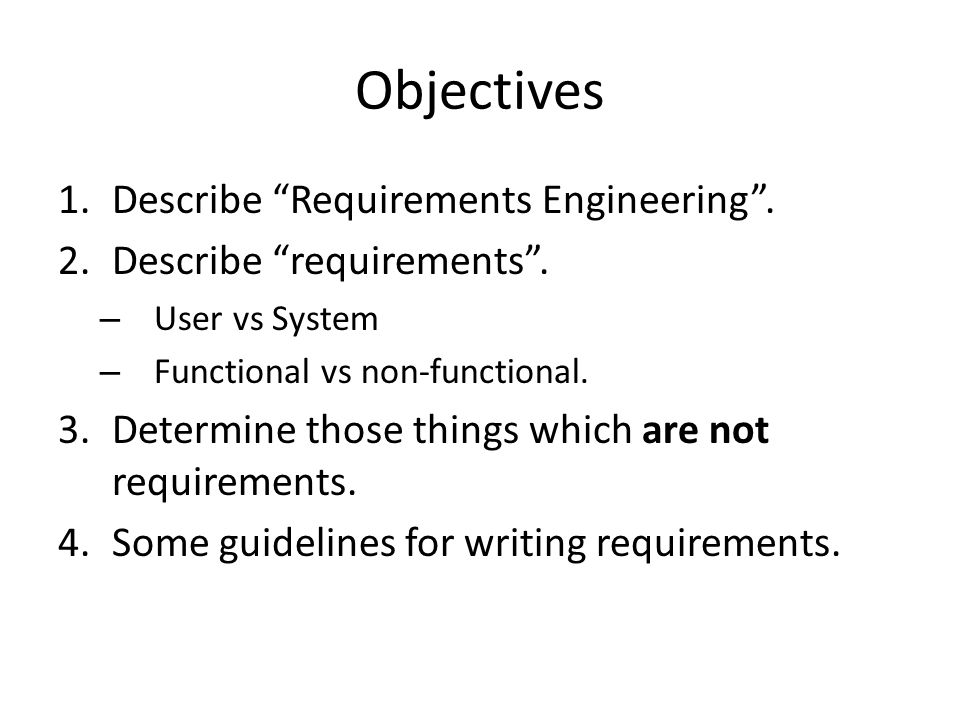 Objectives Describe Requirements Engineering .