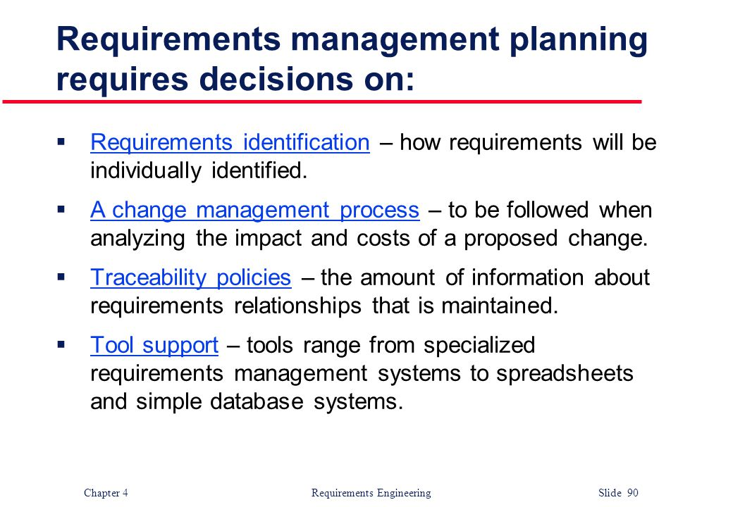 Requirements management planning requires decisions on: