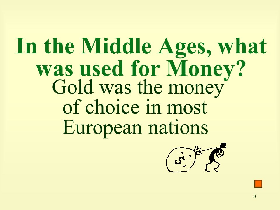 In the Middle Ages, what was used for Money