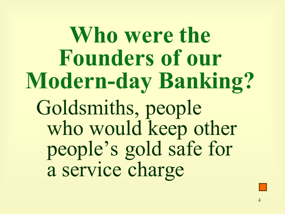 Who were the Founders of our Modern-day Banking