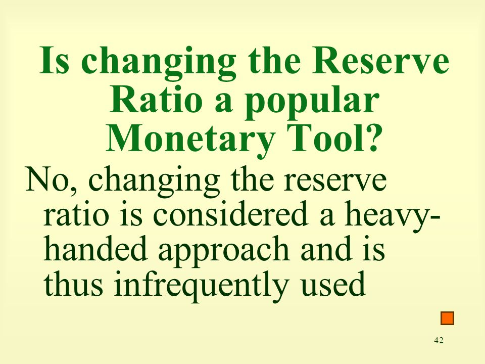 Is changing the Reserve Ratio a popular Monetary Tool