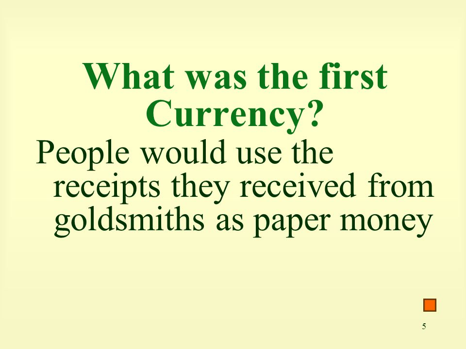 What was the first Currency