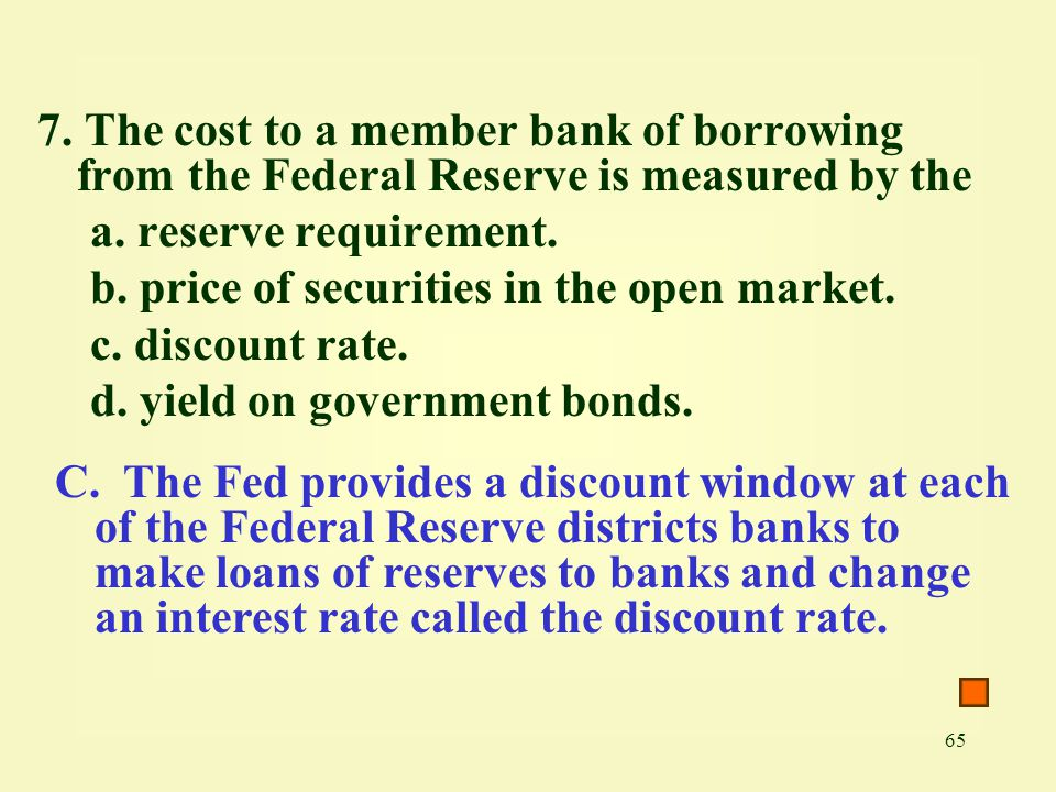 7. The cost to a member bank of borrowing from the Federal Reserve is measured by the