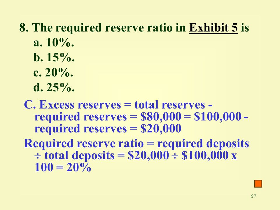 8. The required reserve ratio in Exhibit 5 is