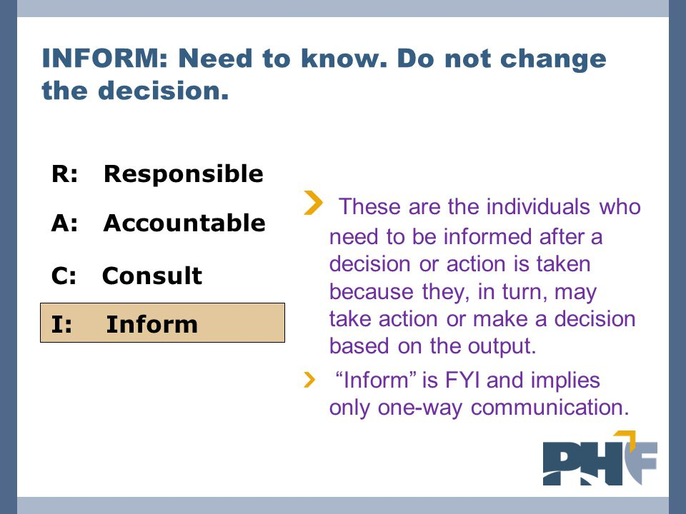 INFORM: Need to know. Do not change the decision.