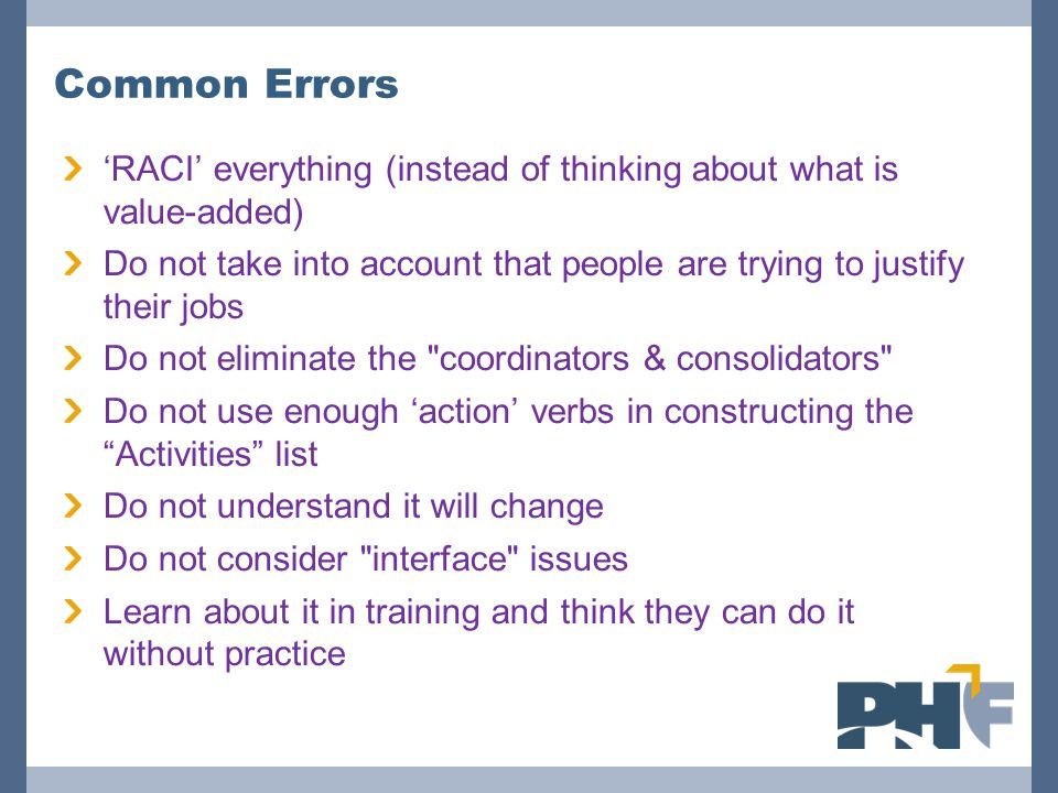 Common Errors 'RACI' everything (instead of thinking about what is value-added)
