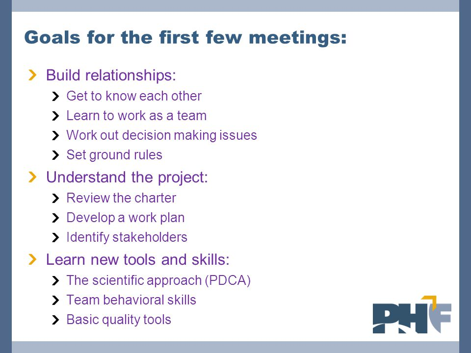 Goals for the first few meetings: