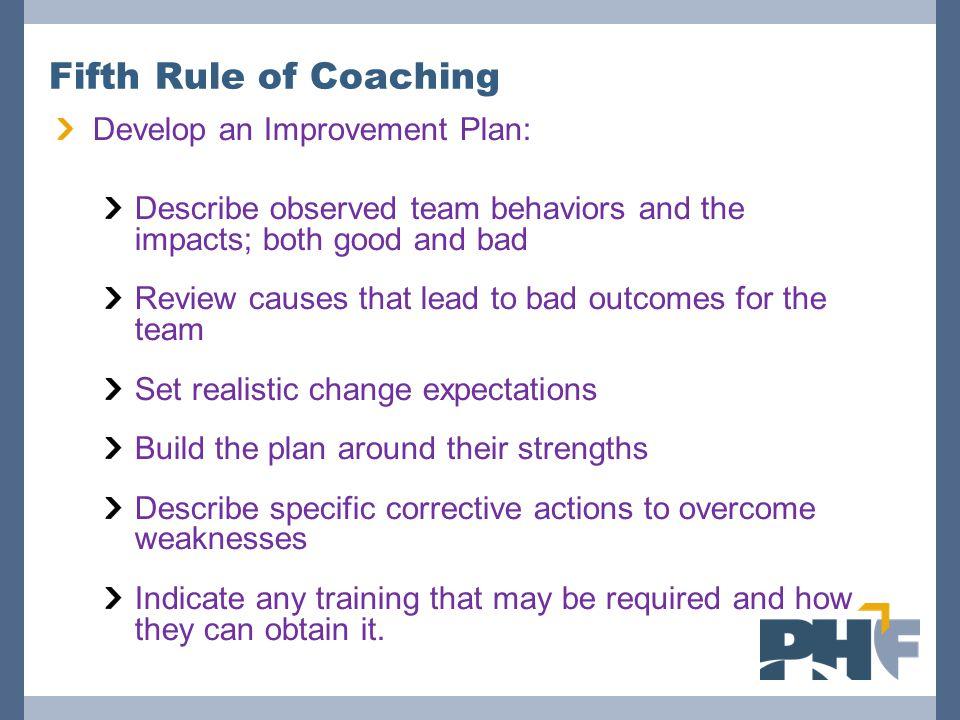 Fifth Rule of Coaching Develop an Improvement Plan: