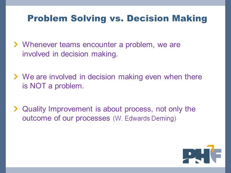 Problem Solving vs. Decision Making