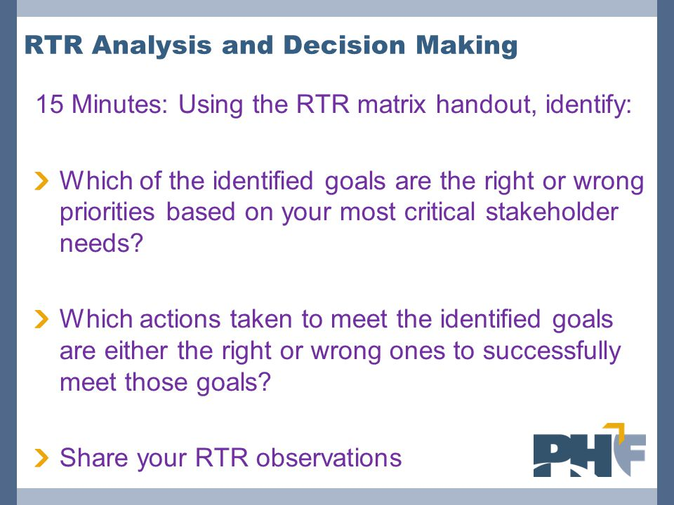 RTR Analysis and Decision Making