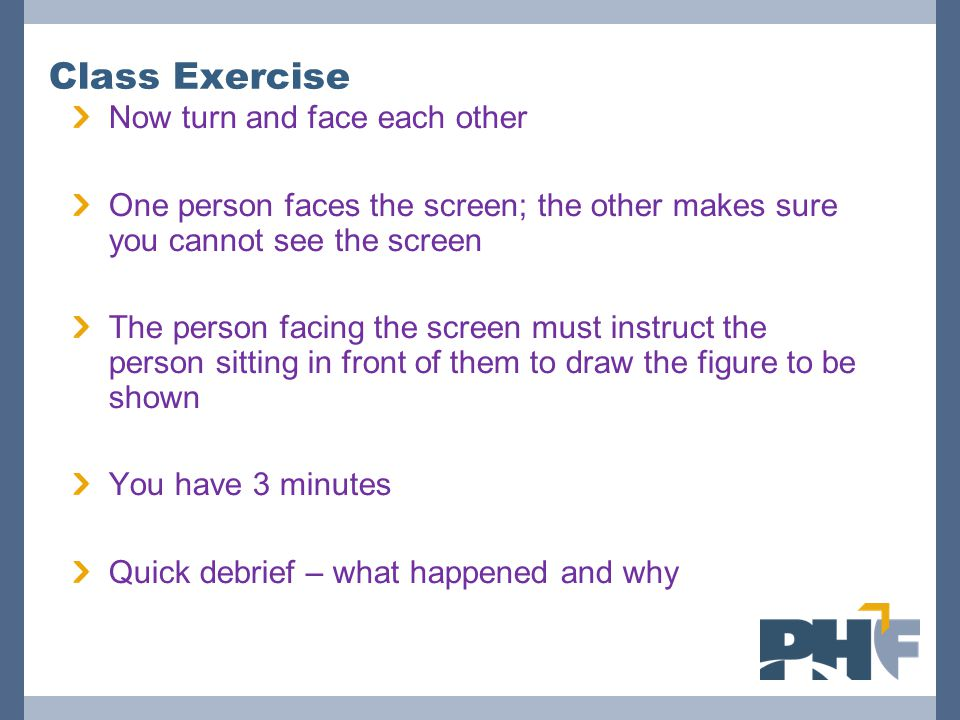 Class Exercise Now turn and face each other