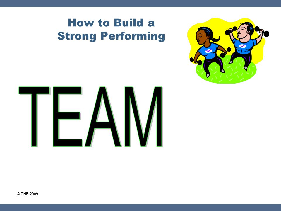 How to Build a Strong Performing