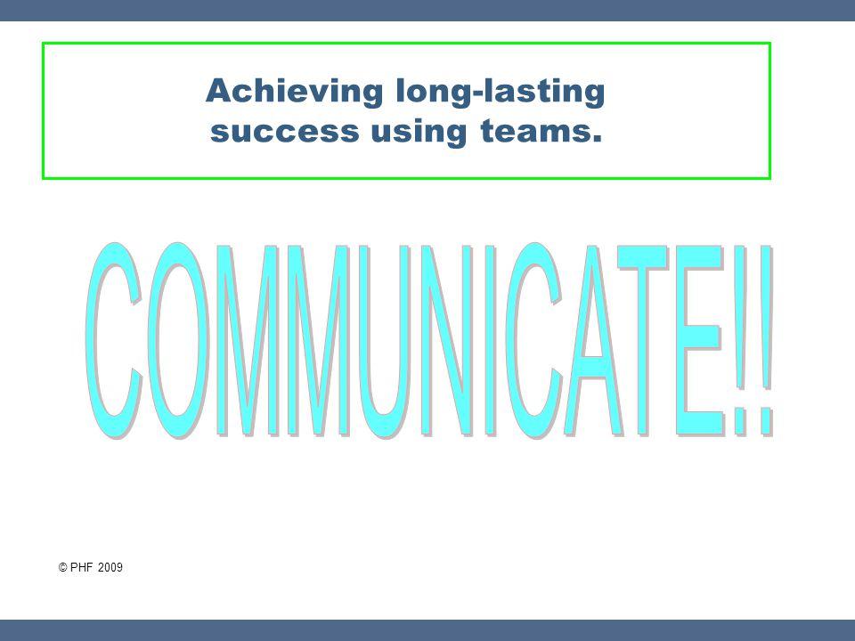 Achieving long-lasting success using teams.