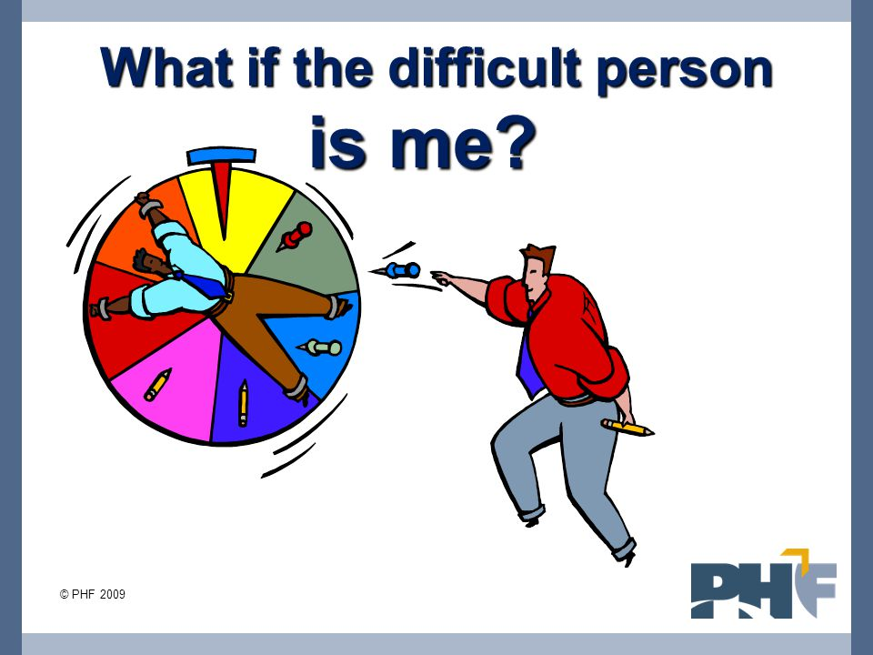 What if the difficult person