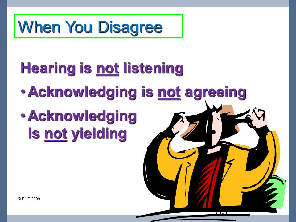 When You Disagree Hearing is not listening
