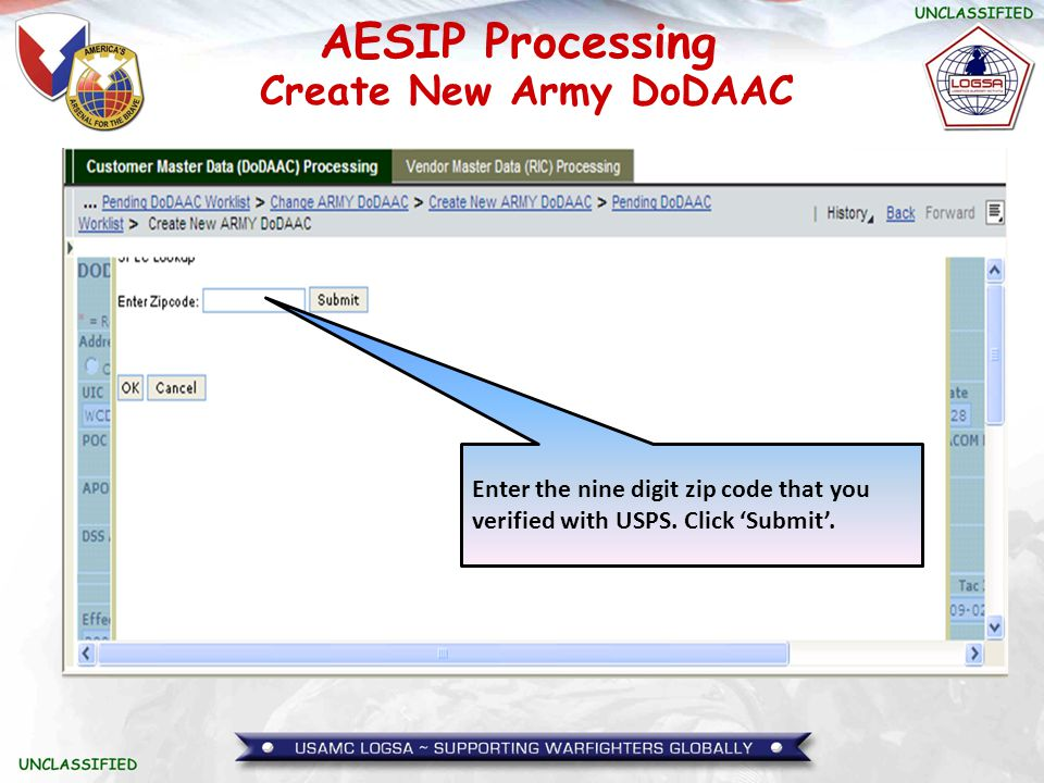 Create New Army DoDAAC Enter the nine digit zip code that you verified with USPS. Click 'Submit'.