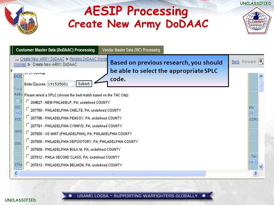 Create New Army DoDAAC Based on previous research, you should be able to select the appropriate SPLC code.