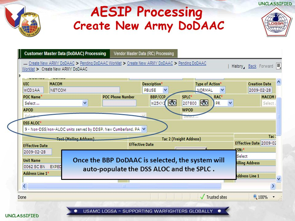 Create New Army DoDAAC Once the BBP DoDAAC is selected, the system will auto-populate the DSS ALOC and the SPLC .