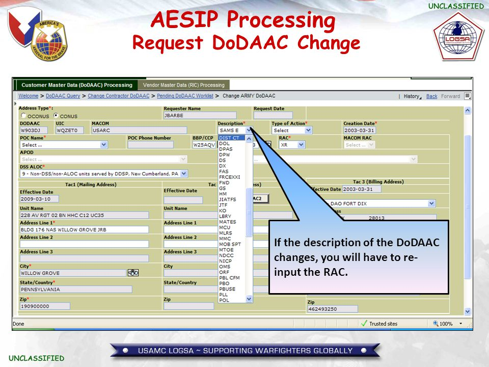 Request DoDAAC Change If the description of the DoDAAC changes, you will have to re-input the RAC.