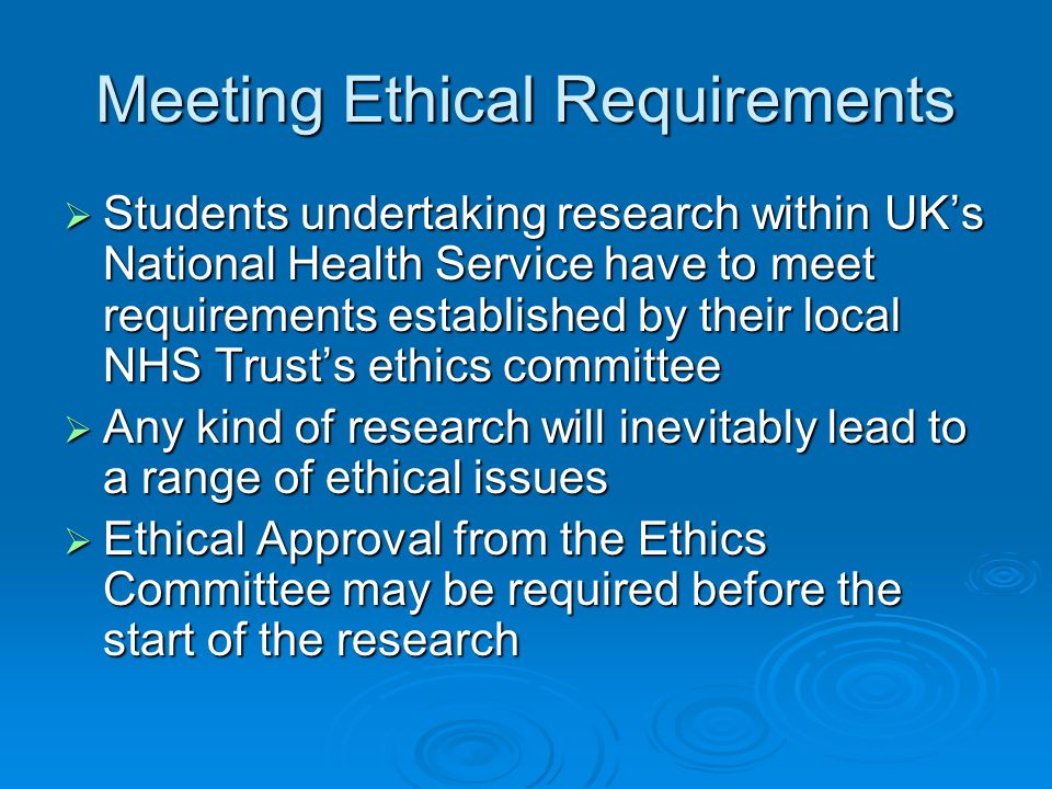 Meeting Ethical Requirements