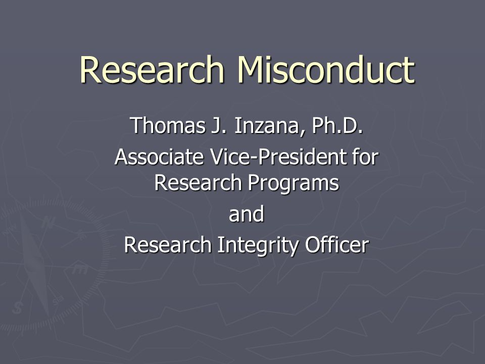 Research Misconduct Thomas J. Inzana, Ph.D.