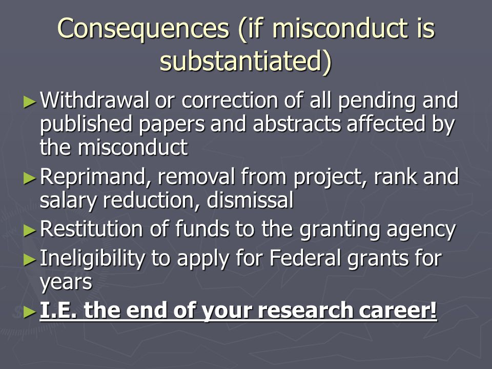 Consequences (if misconduct is substantiated)