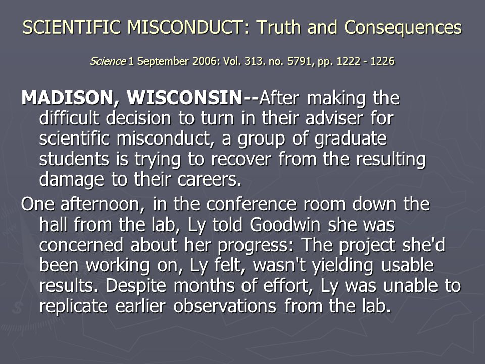 SCIENTIFIC MISCONDUCT: Truth and Consequences Science 1 September 2006: Vol. 313. no. 5791, pp. 1222 - 1226