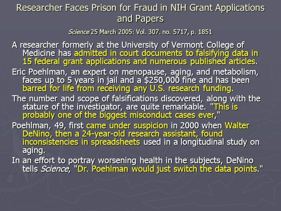 Researcher Faces Prison for Fraud in NIH Grant Applications and Papers Science 25 March 2005: Vol. 307. no. 5717, p. 1851