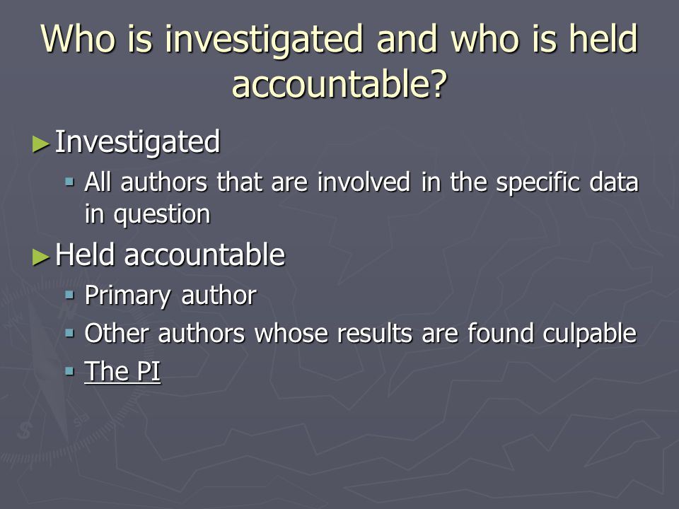 Who is investigated and who is held accountable