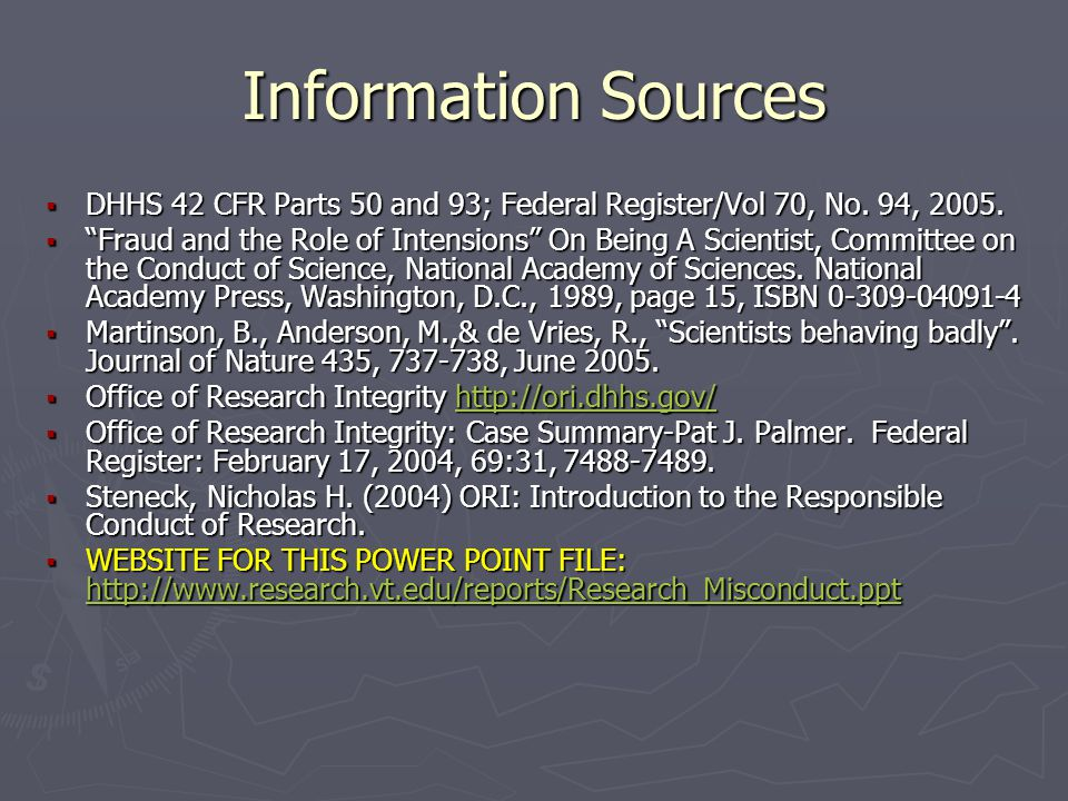 Information Sources DHHS 42 CFR Parts 50 and 93; Federal Register/Vol 70, No. 94, 2005.